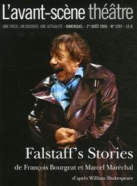 François Bourgeat et Marcel Maréchal - L'Avant-scène théâtre N° 1207, 1er août 20 : Falstaff's Stories - Ou Les Folles Aventures de Sir John Falstaff.
