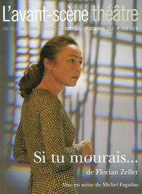 Florian Zeller - L'Avant-scène théâtre N° 1212, 1er Novembr : Si tu mourais....