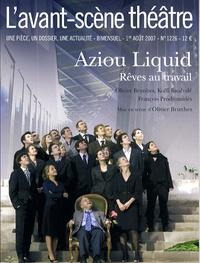 Olivier Celik et Olivier Brunhes - L'Avant-scène théâtre N° 1226, 1er Août 20 : Aziou liquid - Rêves au travail.