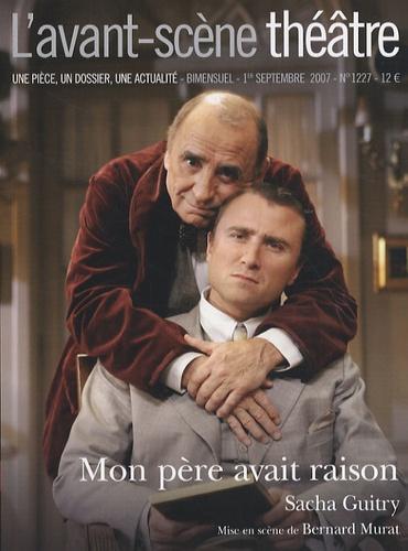 Sacha Guitry - L'Avant-scène théâtre N° 1227, 1er septemb : Mon père avait raison.