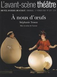 Stéphanie Tesson - L'Avant-scène théâtre N° 1237, 1er février : A nous d'oeufs.