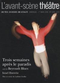 Israel Horovitz - L'Avant-scène théâtre N° 1239, 1er mars 20 : Trois semaines après le paradis suivi de Beyrouth Blues.
