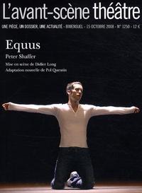 Peter Shaffer - L'Avant-scène théâtre N° 1250,Octobre 2008 : Equus.