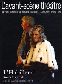 Ronald Harwood - L'Avant-scène théâtre N°1262, 15 avril 200 : L'Habilleur.