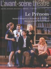 Matthieu Delaporte et Alexandre de La Patellière - L'Avant-scène théâtre N° 1287, 1er septemb : Le Prénom.