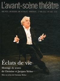 Jacques Weber et Christine Weber - L'Avant-scène théâtre N° 1302, 1er mai 201 : Eclats de vie.