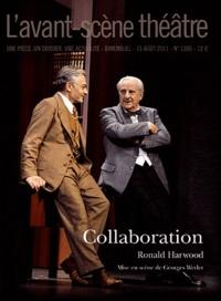 Ronald Harwood - L'Avant-scène théâtre N° 1306, 15 août 201 : Collaboration.
