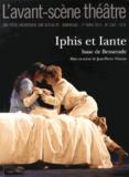 Isaac de Benserade - L'Avant-scène théâtre N° 1341, 1er avril 2 : Iphis et Iante.