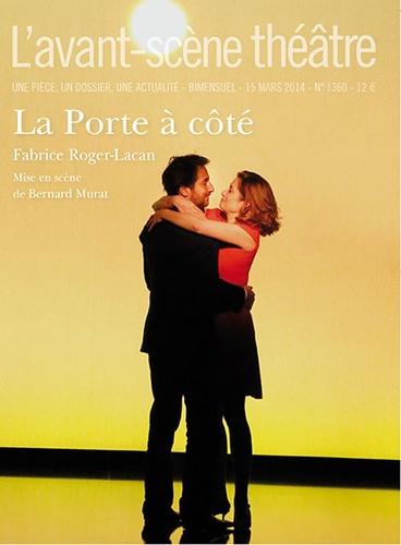 Fabrice Roger-Lacan - L'Avant-scène théâtre N° 1360, 15 mars 201 : La Porte à côté.