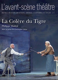Philippe Madral - L'Avant-scène théâtre N° 1369, 15 septembr : La colère du Tigre.