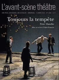 Peter Handke - L'Avant-scène théâtre N° 1380 : Toujours la tempête.