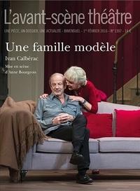 Ivan Calbérac - L'Avant-scène théâtre N° 1397 : Une famille modèle.