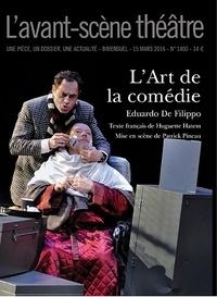 Eduardo De Filippo - L'Avant-scène théâtre N° 1400, 15 mars 201 : L'art de la comédie.