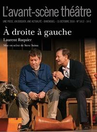 Laurent Ruquier - L'Avant-scène théâtre N° 1411, 15 octobre  : A droite à gauche.