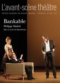 Philippe Madral - L'Avant-scène théâtre N° 1419 : Bankable.