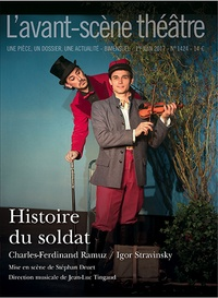 Charles-Ferdinand Ramuz et Igor Stravinsky - L'Avant-scène théâtre N° 1424, 1er juin 20 : Histoire du soldat.