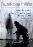 Mohamed Kacimi - L'Avant-scène théâtre N° 1426, juillet 201 : Moi, la mort, je l'aime comme vous aimez la vie.
