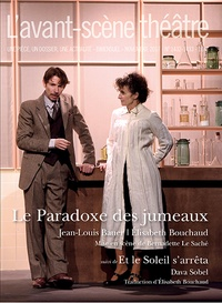 Jean-Louis Bauer et Elisabeth Bouchaud - L'Avant-scène théâtre N° 1432-1433, novemb : Le paradoxe des jumeaux suivi de Et le soleil s'arrêta.