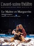 Mikhaïl Boulgakov - L'Avant-scène théâtre N° 1442, mai 2018 : Le Maître et Marguerite.