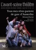 Mohamed Kacimi - L'Avant-scène théâtre N° 1445, juillet 201 : Tous mes rêves partent de la gare d'Austerlitz.