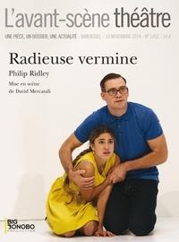 Philip Ridley - L'Avant-scène théâtre N° 1452, 15 novembre : Radieuse vermine.