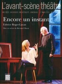 Fabrice Roger-Lacan - L'Avant-scène théâtre N° 1459, 1er mars 20 : Encore un instant.
