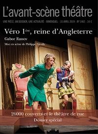 Gabor Rassov - L'Avant-scène théâtre N° 1462, 15 avril 20 : Véro 1re, reine d'Angleterre.