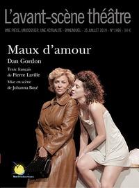 Dan Gordon - L'Avant-scène théâtre N° 1466, 15 juillet  : Maux d'amour.