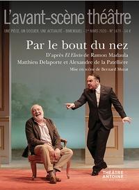 Matthieu Delaporte et Alexandre de La Patellière - L'Avant-scène théâtre N° 1479, 1er mars 20 : Par le bout du nez.