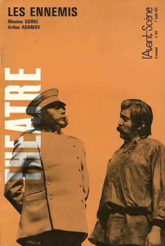 Arthur Adamov et Maxime Gorki - L'Avant-scène théâtre N° 475, 1er juillet : Les ennemis.