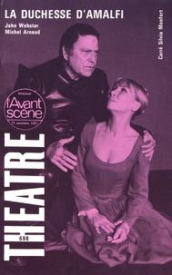 John Webster et Michel Arnaud - L'Avant-scène théâtre N° 698, 15 novembre  : La duchesse d'Amalfi.
