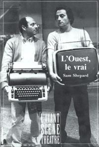 Sam Shepard - L'Avant-scène théâtre N° 764, Février 1985 : L'Ouest le vrai ; Savage / Love.