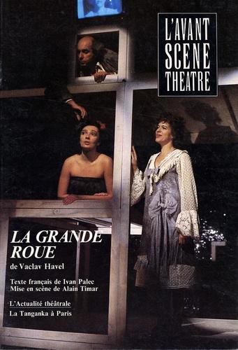 Vaclav Havel - L'Avant-scène théâtre N° 803, février 1987 : La grande roue.
