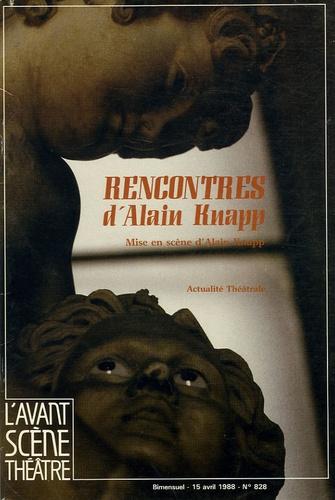 Alain Knapp - L'Avant-scène théâtre N° 828, 15 Avril 198 : Rencontres.