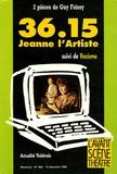 Danielle Dumas - L'Avant-scène théâtre N° 860, 15 décembre : 36.15 Jeanne l'Artiste - Suivi de Racisme.