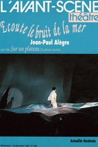 Jean-Paul Alègre - L'Avant-scène théâtre N° 880, 15 décembre : Ecoute le bruit de la pluie - Suivi de Sur un plateau.