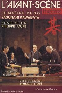Yasunari Kawabata - L'Avant-scène théâtre N° 882 : Le maître de go.