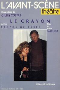 Gilles Costaz - L'Avant-scène théâtre N° 883, 1er février : Le crayon suivi de Propos de table.