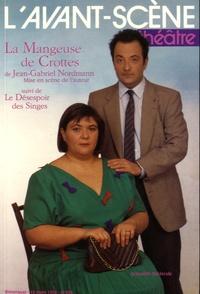 Jean-Gabriel Nordmann - L'Avant-scène théâtre N° 906, 15 mars 1992 : La mangeuse de crottes suivi de Le désespoir des singes.