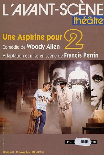 Woody Allen - L'Avant-scène théâtre N° 918, 15 novembre : Une aspirine pour deux.