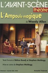 Attica Guedj et Woody Allen - L'Avant-scène théâtre N° 942, 15 Janvier 1 : L'ampoule magique.