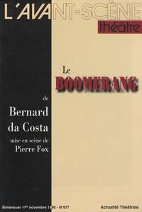 Bernard Da Costa - L'Avant-scène théâtre N° 977 : Le boomerang.