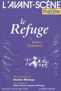James Saunders - L'Avant-scène théâtre N° 982, Janvier 1996 : Le refuge.