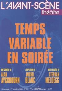 Alan Ayckbourn - L'Avant-scène théâtre N° 995, 1er octobre : Temps variable en soirée.