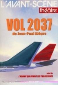 Jean-Paul Alègre - L'Avant-scène théâtre  : Vol 2037 - L'homme qui buvait les projecteurs.