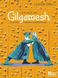 Claudie Obin et Suzy Tchang - L'épopée de Gilgamesh ; Les mythes d'origines de Mésopotamie. 2 CD audio