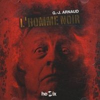 Georges-Jean Arnaud - L'homme noir. 1 CD audio