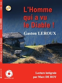 Gaston Leroux - L'homme qui a vu le Diable !. 1 CD audio
