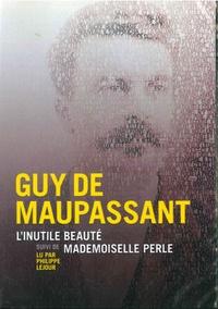 Guy de Maupassant - L'inutile beauté suivi de Mademoiselle Perle. 1 CD audio