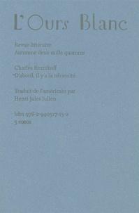 Charles Reznikoff - L'Ours Blanc N° 1, Automne 2014 : D'abord, il y a la nécessité.